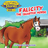 Log Cabin Stories: Falicity the Quarter Horse: Book 3 (Unabridged) Audiobook, by Kathryn Blystone Watkins