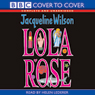 Lola Rose (Unabridged), by Jacqueline Wilson