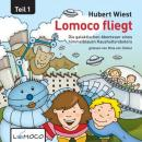 Lomoco fliegt: Die galaktischen Abenteuer eines himmelblauen Haushaltsroboters - Teil 1: (Lomoco Flies: The Adventures of a Sky-Blue Household Robot, Part 1) (Unabridged) Audiobook, by Hubert Wiest
