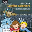 Lomoco spioniert: Die galaktischen Abenteuer eines himmelblauen Haushaltsroboters - Teil 2: (Lomoco Spying: The Galactic Adventures of a Sky-Blue Household Robot, Book 2) (Unabridged) Audiobook, by Hubert Wiest