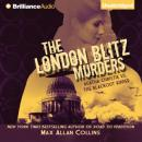 The London Blitz Murders: Disaster Series, Book 5 (Unabridged) Audiobook, by Max Allan Collins