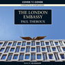 The London Embassy (Unabridged) Audiobook, by Paul Theroux