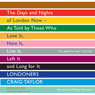 Londoners: The Days and Nights of London Now - As Told by Those Who Love It, Hate It, Live It, Left It, and Long for It, by Craig Taylor