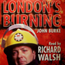 Londons Burning Audiobook, by John Burke