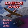 Lonesome Mama (Unabridged) Audiobook, by Pauline Baird Jones