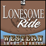 Lonesome Ride (Unabridged), by Ernest Haycox
