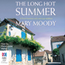 The Long Hot Summer (Unabridged) Audiobook, by Mary Moody