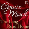 The Long Road Home (Unabridged) Audiobook, by Connie Monk