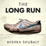 The Long Run (Unabridged) Audiobook, by Mishka Shubaly