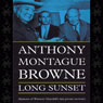 Long Sunset: Memoirs of Winston Churchills Last Private Secretary (Unabridged) Audiobook, by Anthony Montague Browne