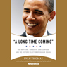 A Long Time Coming: The Inspiring 2008 Campaign and the Historic Election of Barack Obama (Unabridged), by Evan Thomas