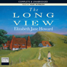 The Long View (Unabridged), by Elizabeth Jane Howar