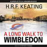 A Long Walk to Wimbledon (Unabridged) Audiobook, by H.R.F. Keating