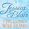 The Long Way Home (Unabridged), by Jessica Blair