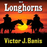 Longhorns (Unabridged) Audiobook, by Victor J. Banis
