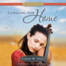 Longing for Home (Unabridged), by Sarah M. Eden