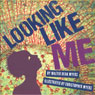 Looking Like Me (Unabridged), by Walter Dean Myers