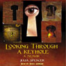 Looking Through a Keyhole (Unabridged), by Julia Spencer