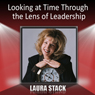 Looking at Time Through the Lens of Leadership Audiobook, by Laura Stack