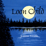 Loon Child (Unabridged), by JoAnne Vruno