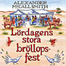 LOrdagens stora brOllopsfest (The Saturday Big Tent Wedding Party) (Unabridged) Audiobook, by Alexander McCall Smith