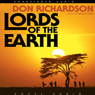 Lords of the Earth (Unabridged) Audiobook, by Don Richardson