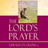 The Lords Prayer (Unabridged) Audiobook, by Gerald O'Collins
