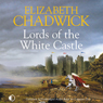 Lords of the White Castle (Unabridged) Audiobook, by Elizabeth Chadwick