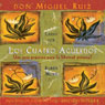 Los Cuatros Acuerdos (The Four Agreements) (Unabridged), by don Miguel Rui
