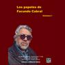 Los Papeles de Facundo Cabral, Vol. 1 (Texto Completo) (The Papers of Facundo Cabral, Vol. 1 (Unabridged)), by Facundo Cabra