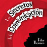Los Secretos de la Comunicacion (The Secrets of Communication) (Unabridged) Audiobook, by Peter Thomson