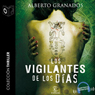 Los vigilantes de los dias (The Days Watchmen) (Unabridged) Audiobook, by Alberto Granados