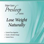 Lose Weight Naturally: Edgar Cayce Presleep Series (Unabridged), by Edgar Cayce