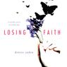 Losing Faith (Unabridged) Audiobook, by Denise Jaden
