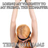 Losing My Virginity to My Friend, the Kidnapper (Unabridged) Audiobook, by Terra Williams