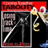 Losing Track of Time: Coming Together: Tabooty (Unabridged) Audiobook, by Nobilis Reed