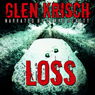 Loss: A Paranormal Thriller (Unabridged) Audiobook, by Glen Krisch