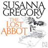 The Lost Abbot: The Nineteenth Chronicle of Matthew Bartholomew (Unabridged), by Susannah Gregory
