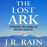 The Lost Ark (Unabridged) Audiobook, by J. R. Rain