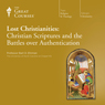 Lost Christianities: Christian Scriptures and the Battles over Authentication Audiobook, by The Great Courses