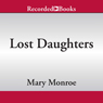 Lost Daughters (Unabridged), by Mary B. Monroe