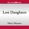 Lost Daughters (Unabridged) Audiobook, by Mary B. Monroe