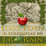 Lost Eden (Unabridged), by J. R. Rain
