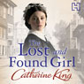 The Lost and Found Girl (Unabridged), by Catherine King