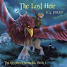 The Lost Heir: The Gryphon Chronicles, Book 1 (Unabridged), by E.G. Foley