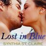 Lost in Blue: Romantic Adventure, Erotica (Unabridged) Audiobook, by Synthia St. Claire