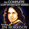 The Lost Interview: Jim Morrison Audiobook, by Jim Morrison