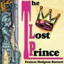 The Lost Prince (Unabridged) Audiobook, by Frances Hodgson-Burnett