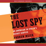 The Lost Spy: An American in Stalins Secret Service (Unabridged), by Andrew Meier