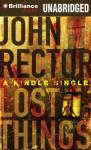 Lost Things (Unabridged) Audiobook, by John Rector